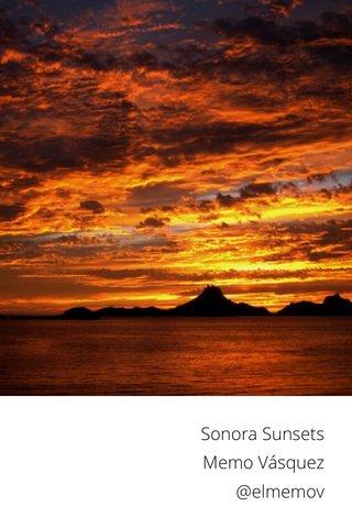 Sonora Sunsets Memo Vásquez @elmemov