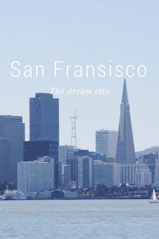 San Fransisco The dream city