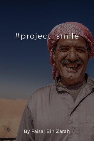 #project_smile By Faisal Bin Zarah