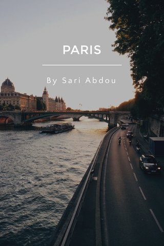 PARIS By Sari Abdou