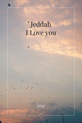 Jeddah I Love you 2014