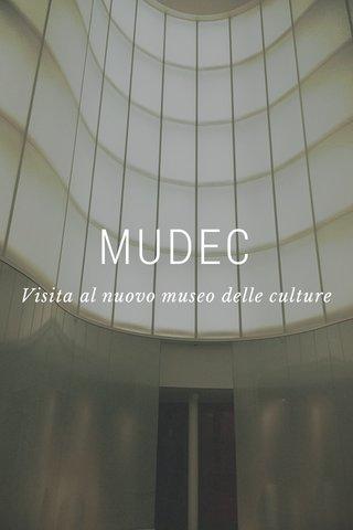 MUDEC Visita al nuovo museo delle culture