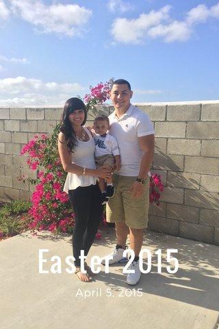 Easter 2015 April 5, 2015