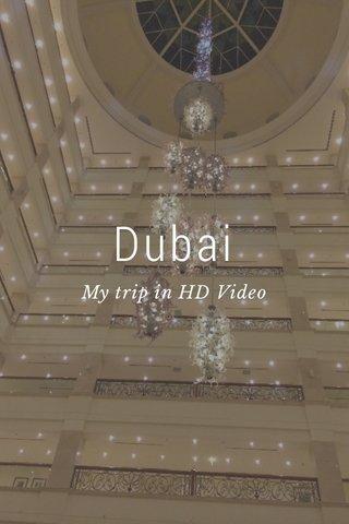 Dubai My trip in HD Video