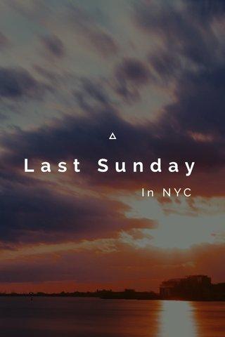 Last Sunday In NYC