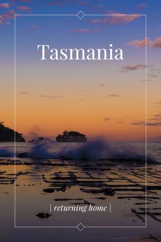 Tasmania   returning home  