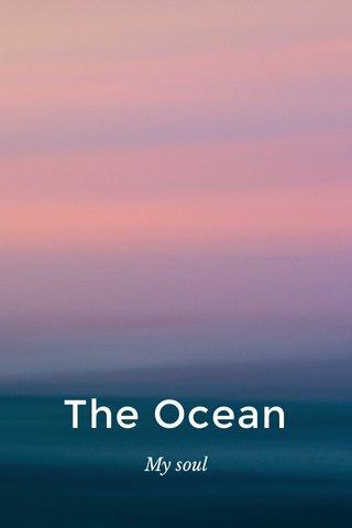 The Ocean My soul