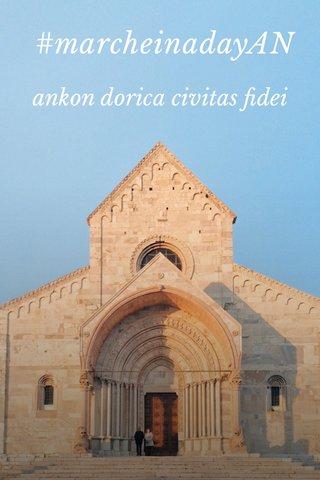 #marcheinadayAN ankon dorica civitas fidei