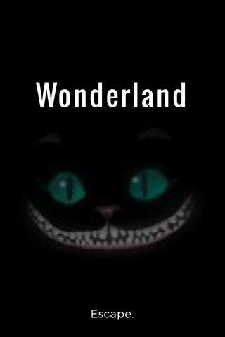 Wonderland Escape.