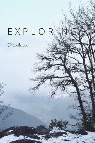 EXPLORING @loxilaux