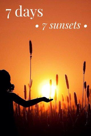 7 days • 7 sunsets •