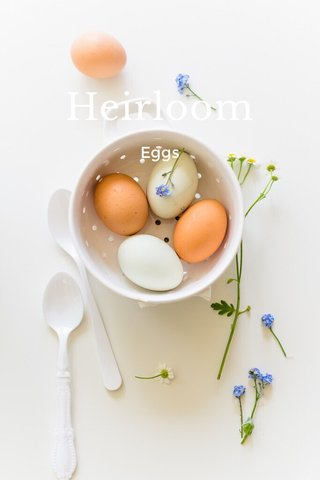 Heirloom Eggs