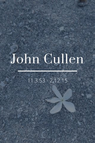 John Cullen 11.3.53 - 2.12.15