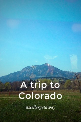 A trip to Colorado #stellergetaway