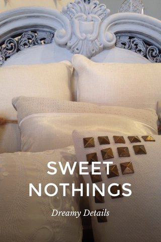 SWEET NOTHINGS Dreamy Details