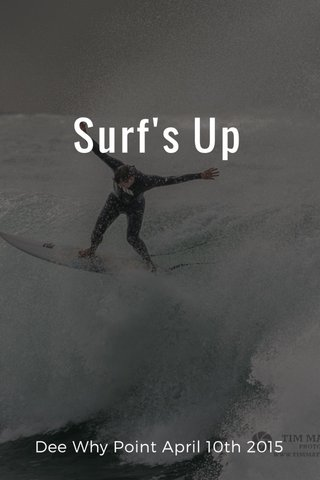Surf's Up Dee Why Point April 10th 2015