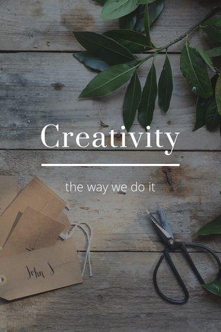 Creativity the way we do it