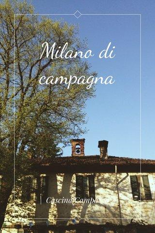 Milano di campagna   Cascina Campazzo  