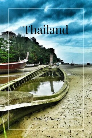 Thailand #stellergetaway