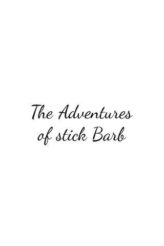 The Adventures of stick Barb