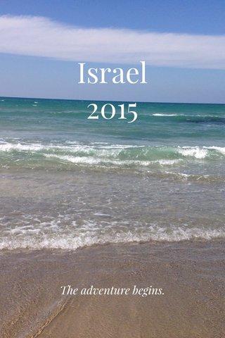 Israel 2015 The adventure begins.