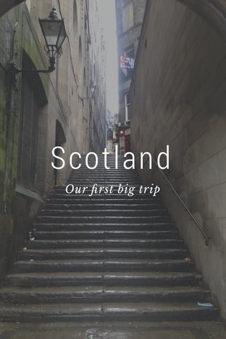 Scotland Our first big trip