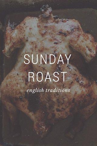 SUNDAY ROAST english traditions