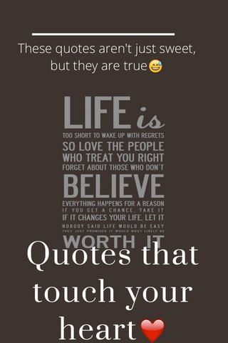 Quotes that touch your heart❤️ These quotes aren't just sweet, but they are true😅