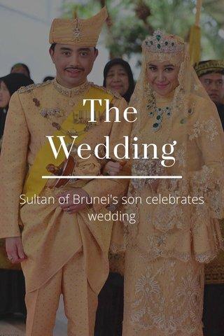 The Wedding Sultan of Brunei's son celebrates wedding