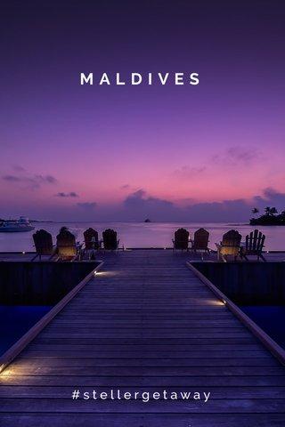 MALDIVES #stellergetaway