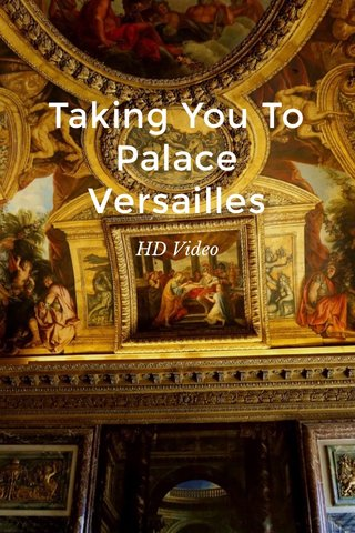 Taking You To Palace Versailles HD Video