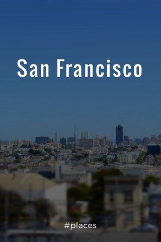 San Francisco #places