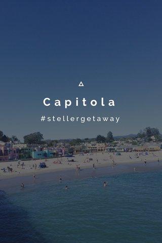 Capitola #stellergetaway