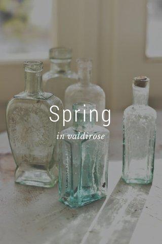 Spring in valdirose