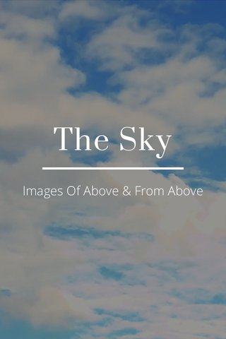 The Sky Images Of Above & From Above