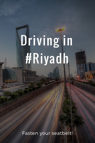 Driving in #Riyadh Fasten your seatbelt!