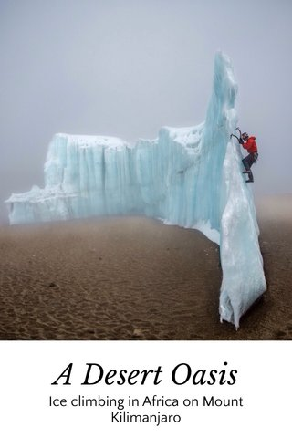 A Desert Oasis Ice climbing in Africa on Mount Kilimanjaro