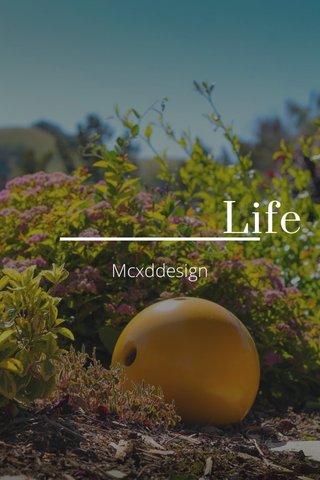 Life Mcxddesign