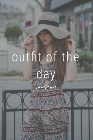 outfit of the day jumpsuit