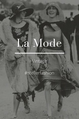 La Mode Vintage #stellerfashion