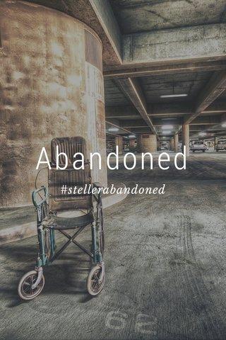 Abandoned #stellerabandoned