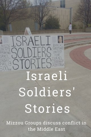 Israeli Soldiers' Stories Mizzou Groups discuss conflict in the Middle East