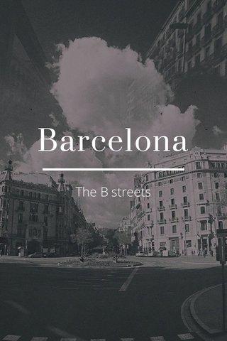 Barcelona The B streets