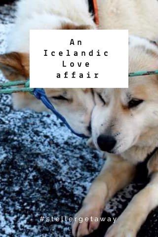 An Icelandic Love affair #stellergetaway