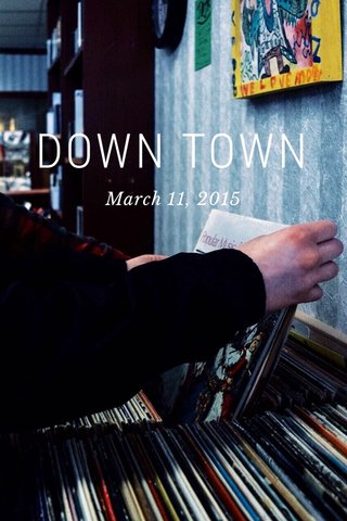 DOWN TOWN March 11, 2015