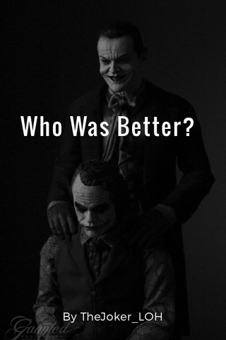Who Was Better? By TheJoker_LOH
