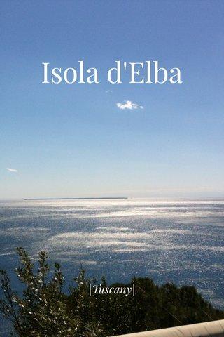 Isola d'Elba |Tuscany|