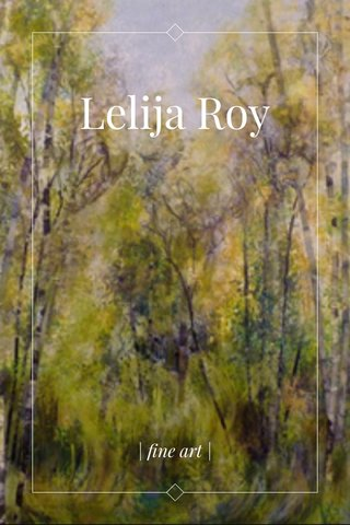 Lelija Roy | fine art |