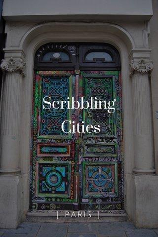 Scribbling Cities   PARIS  
