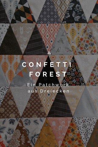CONFETTI FOREST Ein Patchwork aus Dreiecken